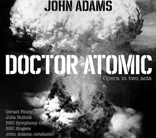 """The album cover of John Adams' """"Doctor Atomic"""" performed by the BBC Symphony Orchestra, BBC singers, Juila Bullock, Gerald Finley, and John Adams."""